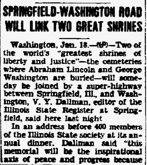 Freeport Journal Standard Jan. 18, 1940 V. Y. Dallman was the editor of the Illinois State Register in Springfield for many years from the 1920s and he kept writing to the 1960s. Dallman rode on the plane with Charles Lindbergh in May 1926 to report on the first round trip mail flight from Springfield to St. Louis and back. He was a major influence on Springfield locally and on state government issues. He spoke to the annual dinner of the Illinois State Society of Washington, DC. on Jan. 17, 1940.